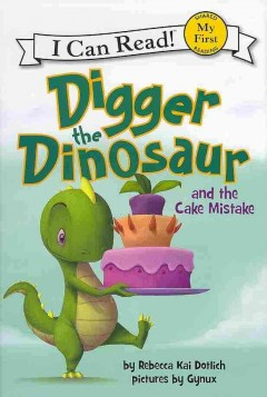 Bookjacket for  Digger the dinosaur and the cake mistake