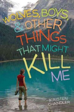 Bookjacket for  Wolves, Boys, & Other Things That Might Kill Me