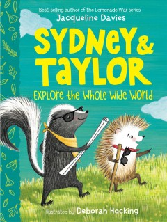 Bookjacket for  Sydney & Taylor explore the whole wide world