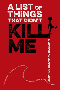 Bookjacket for A List of Things That Didn't Kill Me: A Memoir