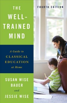 Bookjacket for The Well-trained mind : a guide to classical education at home