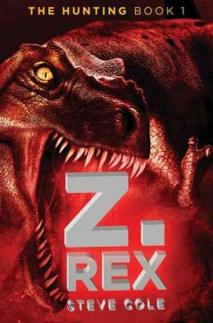 Bookjacket for  Hunting: Book 1 - Z. Rex