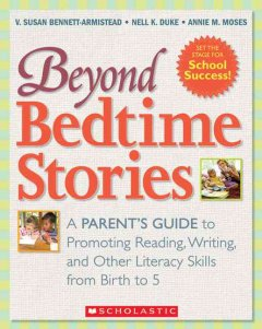Bookjacket for  Beyond Bedtime Stories : A Parent's Guide to Promoting Reading, Writing, and other Literacy Skills from Birth to 5