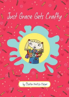 Bookjacket for  Just Grace Gets Crafty