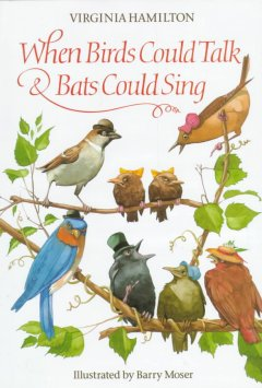 Bookjacket for  When Birds Could Talk & Bats Could Sing