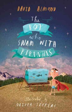 Bookjacket for The Boy who swam with piranhas