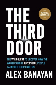 Bookjacket for The third door : the wild quest to uncover how the world's most successful people launched their careers