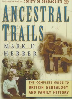 Bookjacket for  Ancestral trails : the complete guide to British genealogy and family history