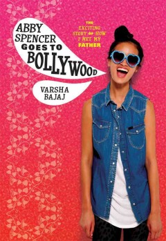 Bookjacket for  Abby Spencer Goes to Bollywood