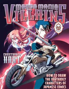 Bookjacket for  Manga mania villains: how to draw the dastardly characters of Japanese comics