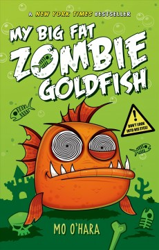 Bookjacket for  My Big Fat Zombie Goldfish