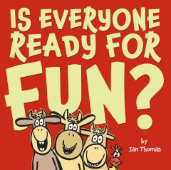 Bookjacket for  Is everyone ready for fun?
