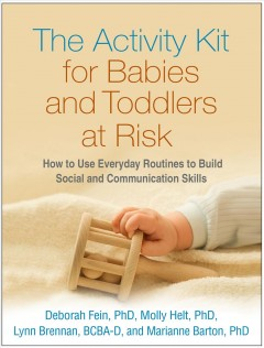 Bookjacket for The Activity kit for babies and toddlers at risk : how to use everyday routines to build social and communication skills