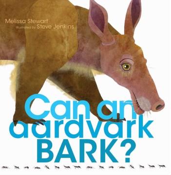 Bookjacket for  Can an aardvark bark?