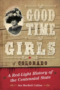 Bookjacket for  Good time girls of Colorado