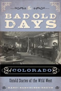 Bookjacket for The Bad Old Days of Colorado