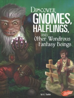 Bookjacket for  Discover gnomes, halflings, and other wondrous fantasy beings