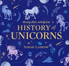 Bookjacket for A Very Short, Entirely True History of Unicorns