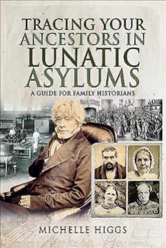 Bookjacket for  Tracing your ancestors in lunatic asylums