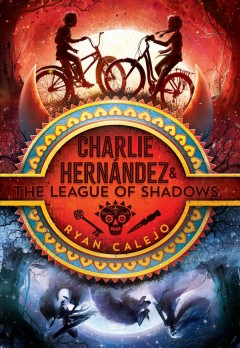 Bookjacket for  Charlie Hernández and the League of Shadows