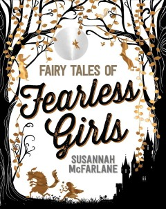 Bookjacket for  Fairy Tales of Fearless Girls