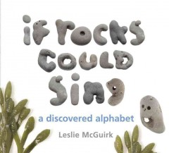 Bookjacket for  If Rocks Could Sing : A Discovered Alphabet