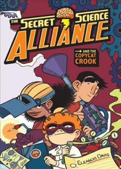 Bookjacket for The Secret Science Alliance and the Copycat Crook