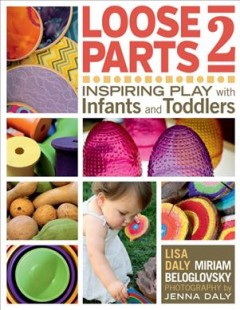 Bookjacket for  Loose parts 2 : inspiring play with infants and toddlers