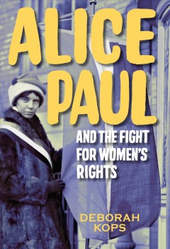 bookjacket for Alice Paul and the fight for women's rights