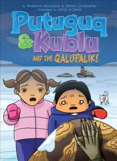 Putuguq & Kublu and the Qalupalik!