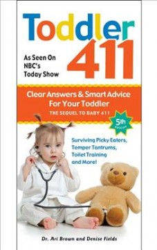 Bookjacket for  Toddler 411 : clear answers & smart advice for your toddler