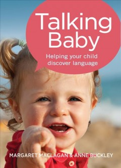 Bookjacket for  Talking baby : helping your child discover language