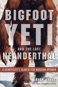 bookjacket for Bigfoot, Yeti, and the last Neanderthal