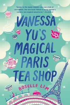 Bookjacket for  Vanessa Yu's magical Paris tea shop