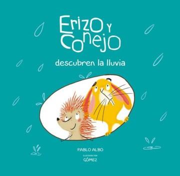 Erizo y Conejo descubren la lluvia