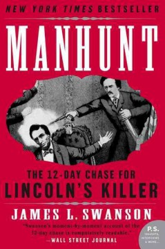 Manhunt The 12-Day Chase for Lincoln's Killer