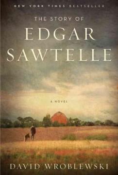 The Story of Edgar Sawtelle A Novel