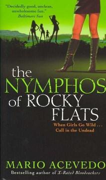 The Nymphos of Rocky Flats Felix Gomez, Book 1