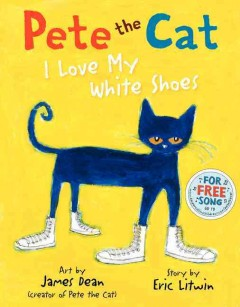 Bookjacket for  Pete the Cat : I Love My White Shoes