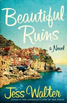 Beautiful Ruins A Novel