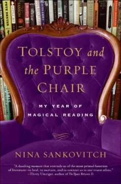 Tolstoy and the Purple Chair My Year of Magical Reading