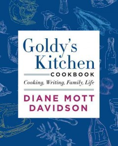 Goldy's Kitchen Cookbook Cooking, Writing, Family, Life