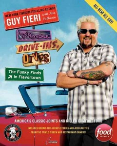Diners, Drive-Ins, and Dives The Funky Finds in Flavortown America's Classic Joints and Killer Comfort Food