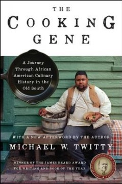 The cooking gene  a journey through African-American culinary history in the Old South