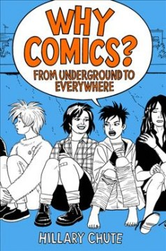 Why Comics From Underground to Everywhere