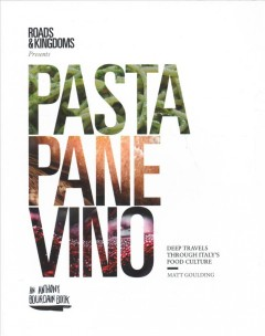 Pasta, Pane, Vino Deep Travels Through Italy's Food Culture