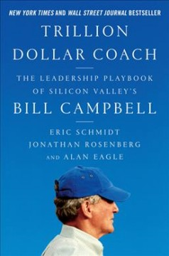 Bookjacket for  Trillion-dollar coach : the leadership playbook from Silicon Valley's Bill Campbell