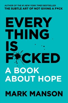 Bookjacket for  Everything Is F*cked: A Book About Hope