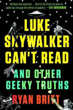 Luke Skywalker Can't Read And Other Geeky Truths