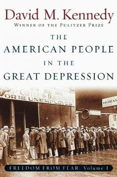 The American People in the Great Depression Freedom from Fear, Part One